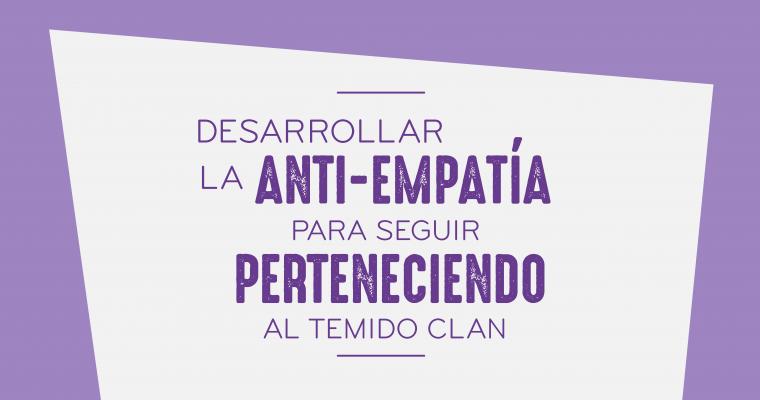 Desarrollar la anti-empatía para seguir perteneciendo al temido clan